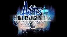 Final Fantasy Agito+